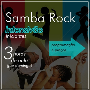 SAMBA ROCK INICIANTE | horário 18:30-21:30 | MÓDULOS 1,2,3 (16/05, 23/05 e 30/05) | valor hoje: